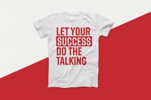 Let Your Success Do The Talking